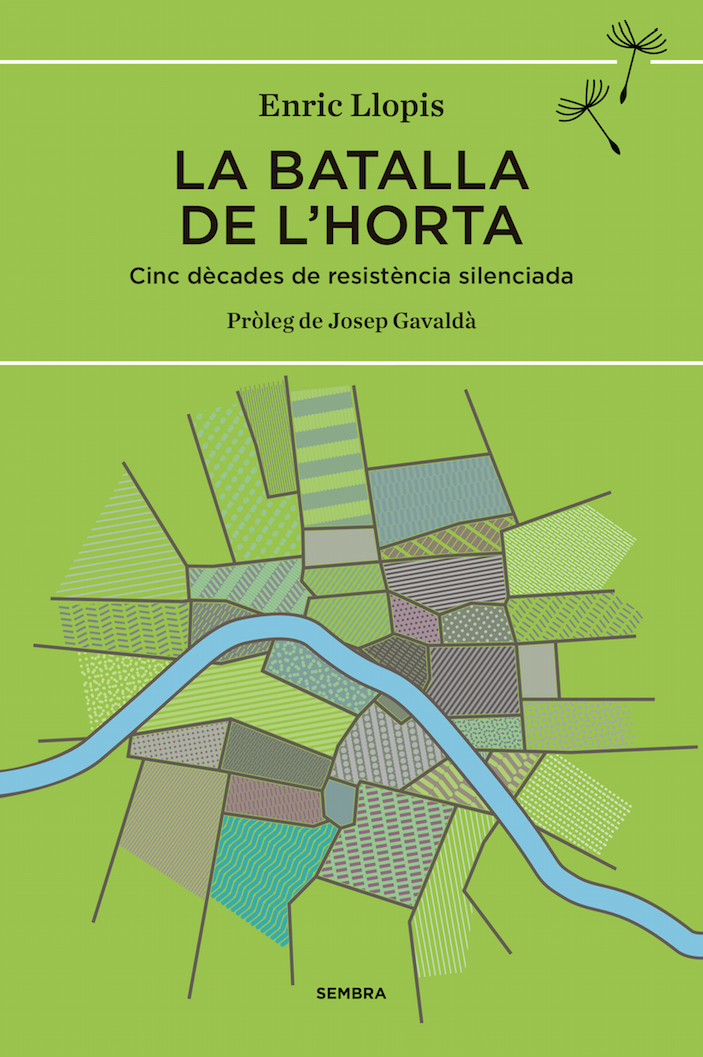 Un llibre emotiu i necessari que crea el relat conjunt de les lluites en defensa de l'Horta de València